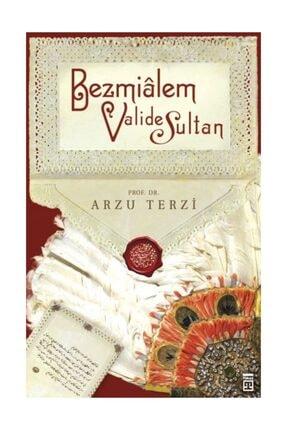 Timaş Yayınları Bezmialem Valide Sultan Arzu Terzi