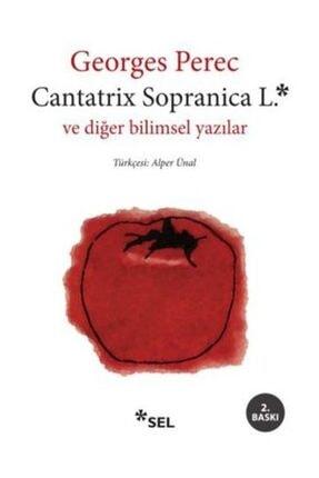 Sel Yayıncılık Cantatrix Sopranica L. ve Diğer Bilimsel Yazılar - Georges Perec
