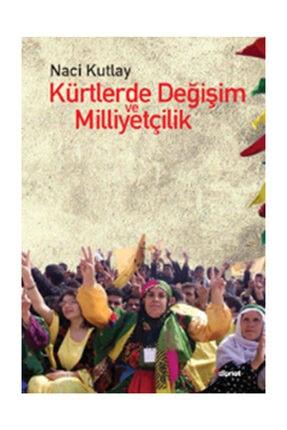 Dipnot Yayınları Kürtlerde Değişim Ve Milliyetçilik - Naci Kutlay
