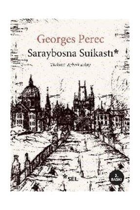 Sel Yayıncılık Saraybosna Suikastı - Georges Perec