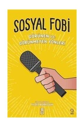 Timaş Yayınları Sosyal Fobi-Görünen ve Görünmeyen Yönleri