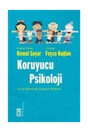 Timaş Yayınları Koruyucu Psikoloji - Feyza Bağlan,Kemal Sayar