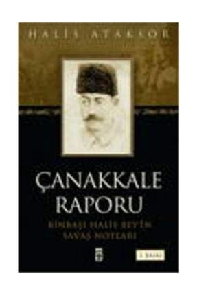 Timaş Yayınları Çanakkale Raporu Binbaşı Halis Bey'in Savaş Notları - Halis Ataksor