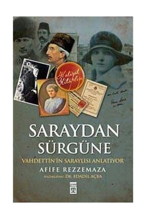 Timaş Yayınları Saraydan Sürgüne - Afife Rezzemaza