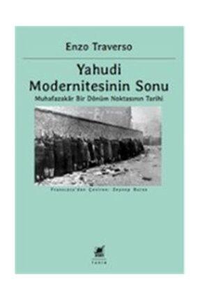 Ayrıntı Yayınları Yahudi Modernitesinin Sonu & Muhafazakar Bir Dönüm Noktasının Tarihi