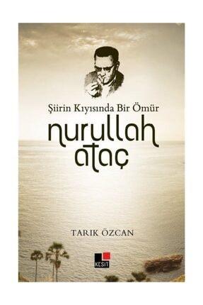 Kesit Yayınları Şiirin Kıyısında Bir Ömür Nurullah Ataç