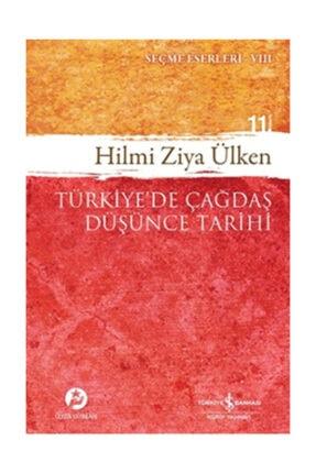 TÜRKİYE İŞ BANKASI KÜLTÜR YAYINLARI Türkiye'de Çağdaş Düşünce Tarihi Eserleri VIII Hilmi Ziya Ülken