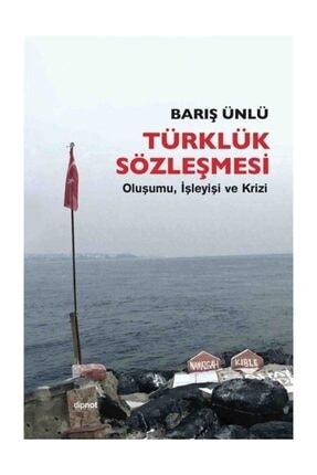 Dipnot Yayınları Türklük Sözleşmesi Barış Ünlü - Barış Ünlü