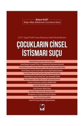 Adalet Yayınevi 5237 Sayılı Türk Ceza Kanunu'nda Düzenlenen Çocukların Cinsel Istismarı Suçu