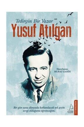 Destek Yayınları Tedirgin Bir Yazar: Yusuf Atılgan Murat Şahin - Murat Şahin