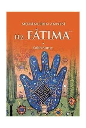 Timaş Yayınları Müminlerin Annesi Hz. Fatıma