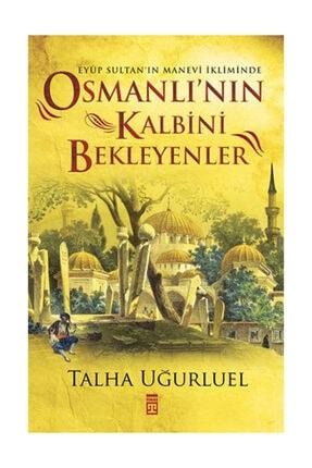 Timaş Yayınları Osmanlının Kalbini Bekleyenler