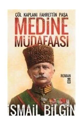 Timaş Yayınları Medine Müdafaası / Çöl Kaplanı Fahrettin Paşa