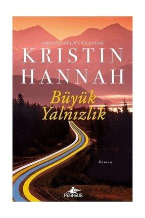 Pegasus Yayınları Büyük Yalnızlık - Kristin Hannah