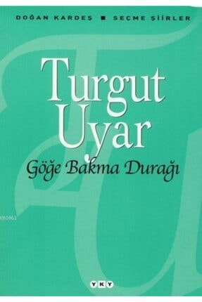 Yapı Kredi Yayınları Göğe Bakma Durağı / Turgut Uyar / ( Yky )