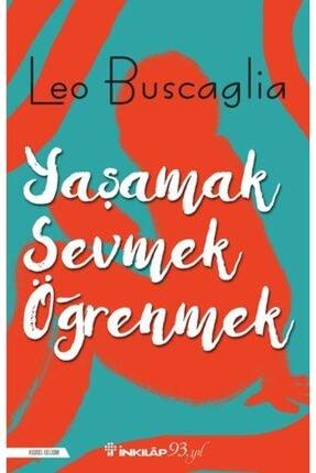 İnkılap Kitabevi Yaşamak, Sevmek Ve Öğrenmek Leo Buscaglia