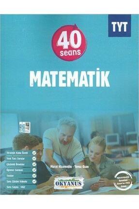 Okyanus Yayınları Okyanus Yayınları Tyt 40 Seansta Matematik