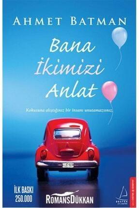 Destek Yayınları Bana İkimizi Anlat Ahmet Batman