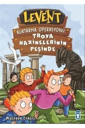 Timaş Çocuk Yayınları Levent - Kurtarma Operasyonu: Troya Hazinelerinin Peşinde (ciltli)