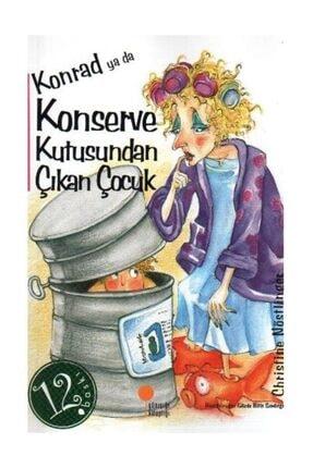 Günışığı Kitaplığı Konrad Ya Da Konserve Kutusundan Çıkan Çocuk