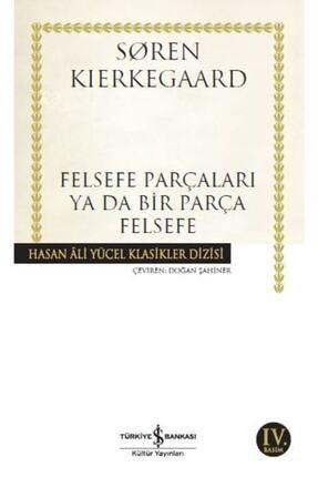 İş Bankası Kültür Yayınları Felsefe Parçaları Ya Da Bir Parça Felsefe Hasan Ali Yücel Klasikler