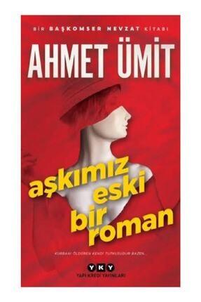 Yapı Kredi Yayınları Aşkımız Eski Bir Roman