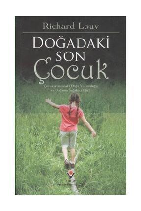 Tübitak Yayınları Doğadaki Son Çocuk (KARTON KAPAK) - Richard Louv -