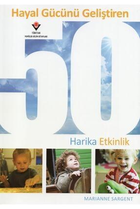 Tübitak Yayınları Tübitak Hayal Gücünü Geliştiren 50 Harika Etkinlik