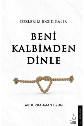 Destek Yayınları Sözlerim Eksik Kalır Beni Kalbimden Dinle - Abdurrahman Uzun 9786254411786