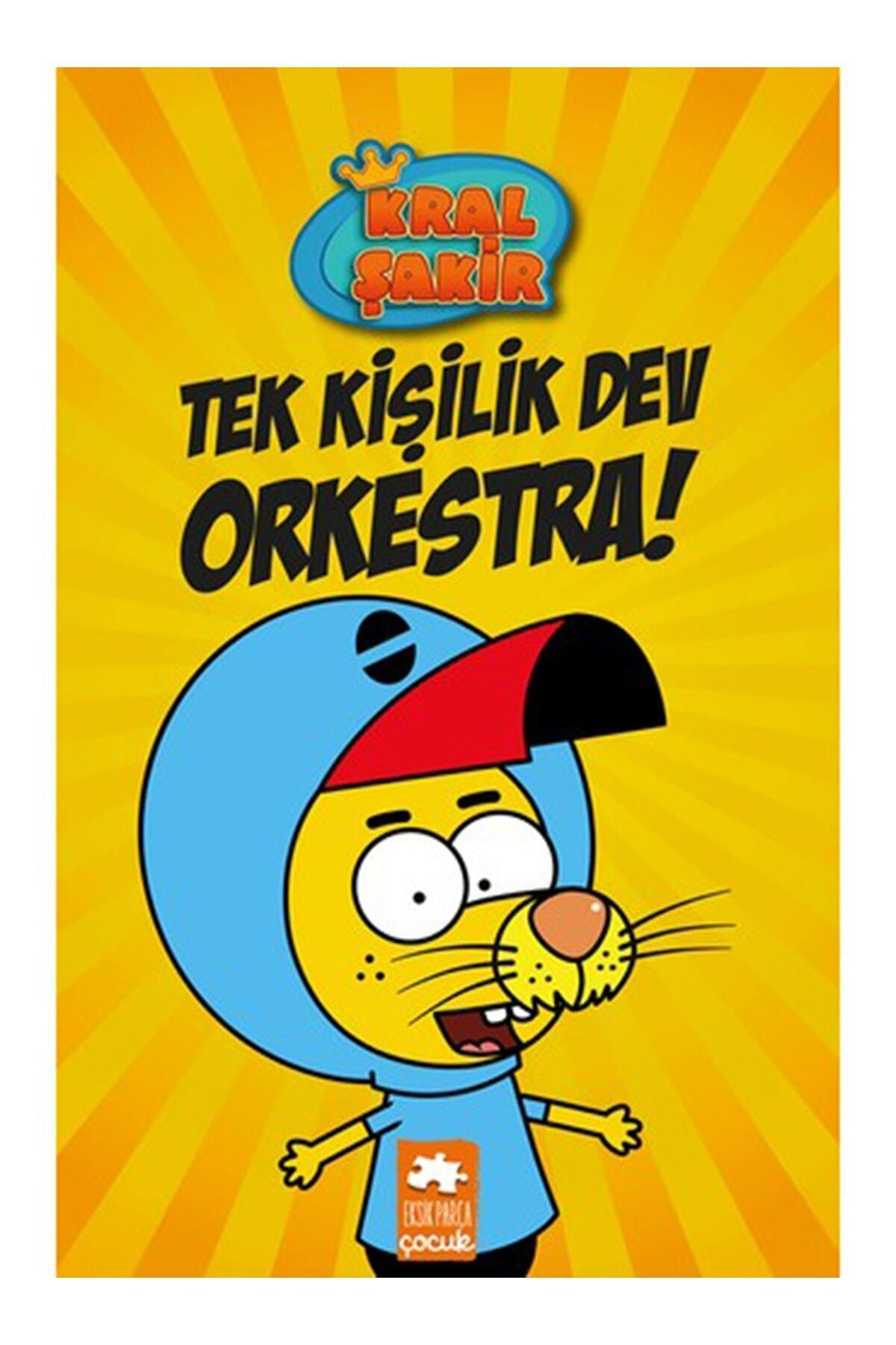 Eksik Parça Yayınları Kral Şakir 1 Tek Kişilik Dev Orkestra ! (CİLTLİ) 1