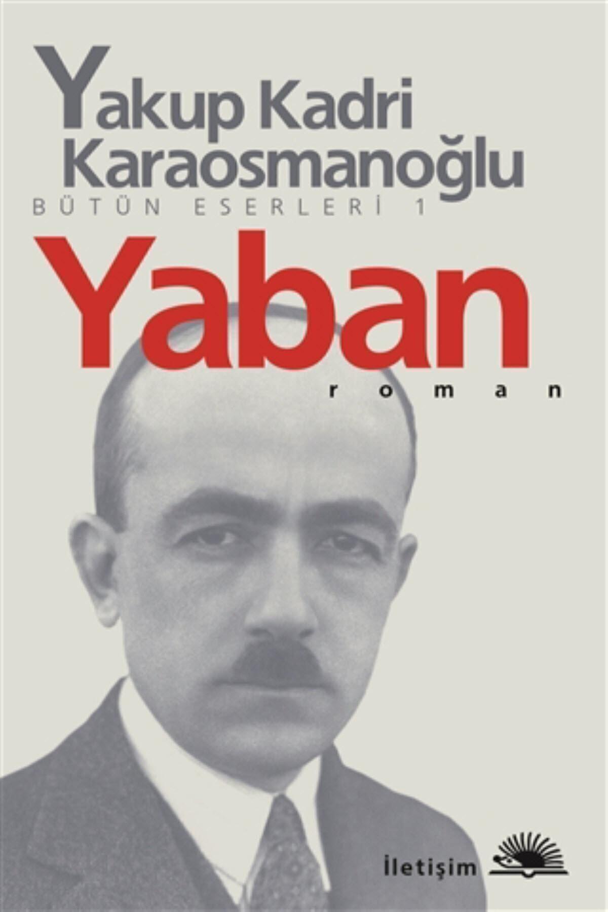 İletişim Yayınları Yaban - Yakup Kadri Karaosmanoğlu 1