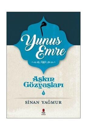 Kapı Yayınları Aşkın Gözyaşları 5 Yunus Emre