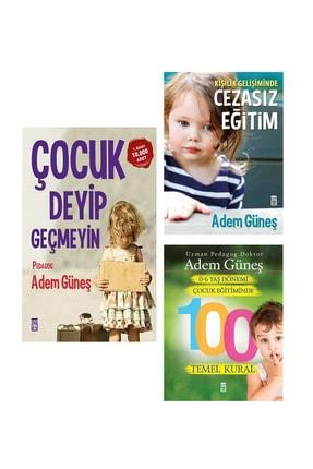 Timaş Yayınları Cezasız Eğitim - Çocuk Deyip Geçmeyin - 0-6 Yaş Çocuk Eğitiminde 100 Temel Kural 3 Kitap Set