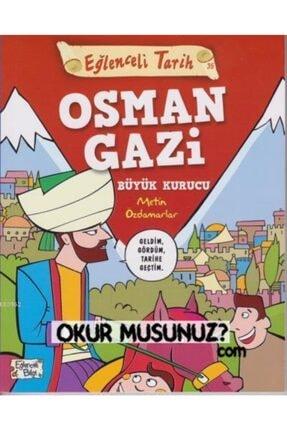Timaş Yayınları Eğlenceli Tarih 35 Osman Gazi Büyük Kurucu