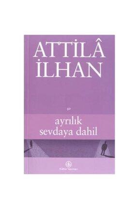 İş Bankası Kültür Yayınları Ayrılık Sevdaya Dahil