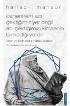 Destek Yayınları Cehennem Acı Cektigimiz Yer Degil Acı Cektigimizi Kimsenin Bilmedigi Yerdir
