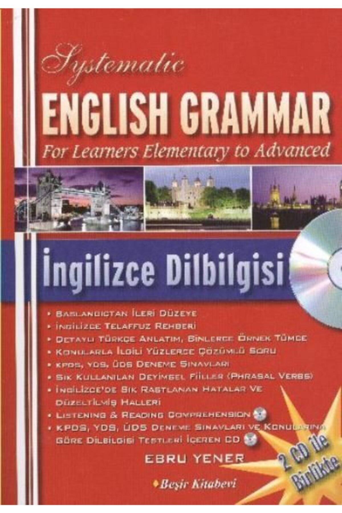Beşir Kitabevi Systematic English Grammar - Ingilizce Dilbilgisi (cdli)   Ebru Yener   1
