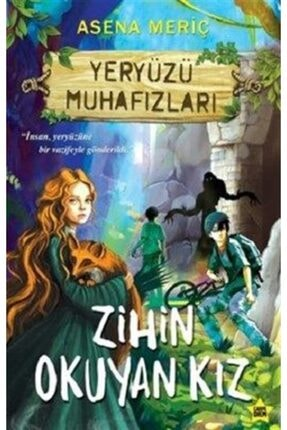 Timaş Yayınları Zihin Okuyan Kız (yeryüzü Muhafızları) | Asena Meriç | Timaş Yayınları