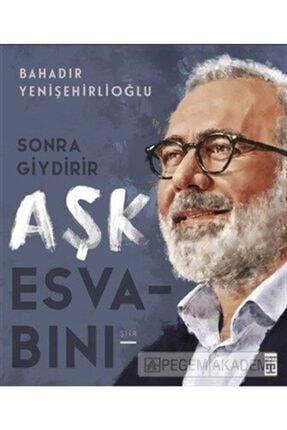 Timaş Yayınları Sonra Giydirir Aşk Esvabını | Bahadır Yenişehirlioğlu | Timaş Yayınları