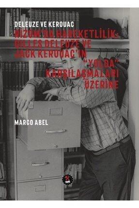 """Sub Yayınları Deleuze Ve Kerouac / Rizom'da Hareketlilik : Gilles Deleuze Ve Jack Kerouac'in """"yolda"""" Karşılaşma..."""