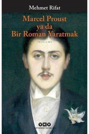 Yapı Kredi Yayınları Marcel Proust Ya Da Bir Roman Yaratmak