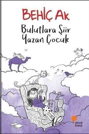 Günışığı Kitaplığı Bulutlara Şiir Yazan Çocuk>günışığı