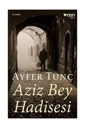 Can Yayınları Aziz Bey Hadisesi