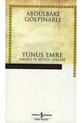 İş Bankası Kültür Yayınları Yunus Emre Hayatı Ve Bütün Şiirleri