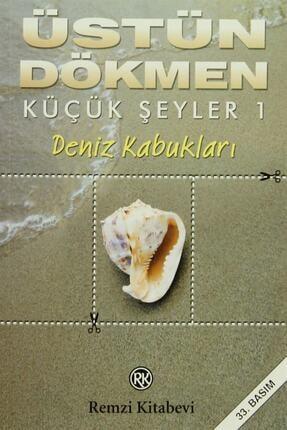 Remzi Kitabevi Küçük Şeyler 1 - Deniz Kabukları Üstün Dökmen, / - Üstün Dökmen