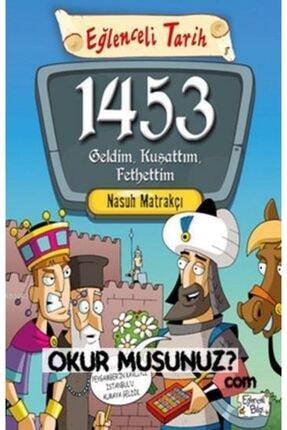 Timaş Yayınları 1453 Geldim Kuşattım Fethettim