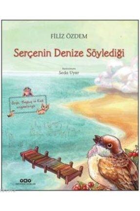 Yapı Kredi Yayınları Serçenin Denize Söylediği