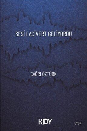 Lacivert Kitap Sesi Lacivert Geliyordu - Çağrı Öztürk