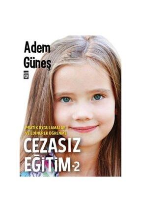 Timaş Yayınları Cezasız Eğitim 2 | Adem Güneş |