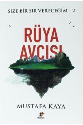 Fenomen Yayıncılık Rüya Avcısı - Size Bir Sır Vereceğim 2   Mustafa Kaya   Fenomen Kitap